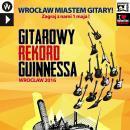 Wrocław Europejską Stolicą Gitary – zagraj 1 maja