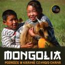 Mongolia - podróże wkrainie Czyngis-chana