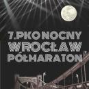 7. PKO Nocny Wrocław Półmaraton - półmaraton dla biegaczy, zabawa dla wszystkich ipomoc potrzebującym